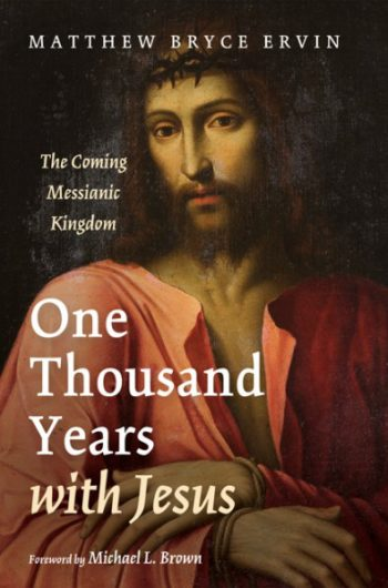 Announcing, One Thousand Years with Jesus: The Coming Messianic Kingdom